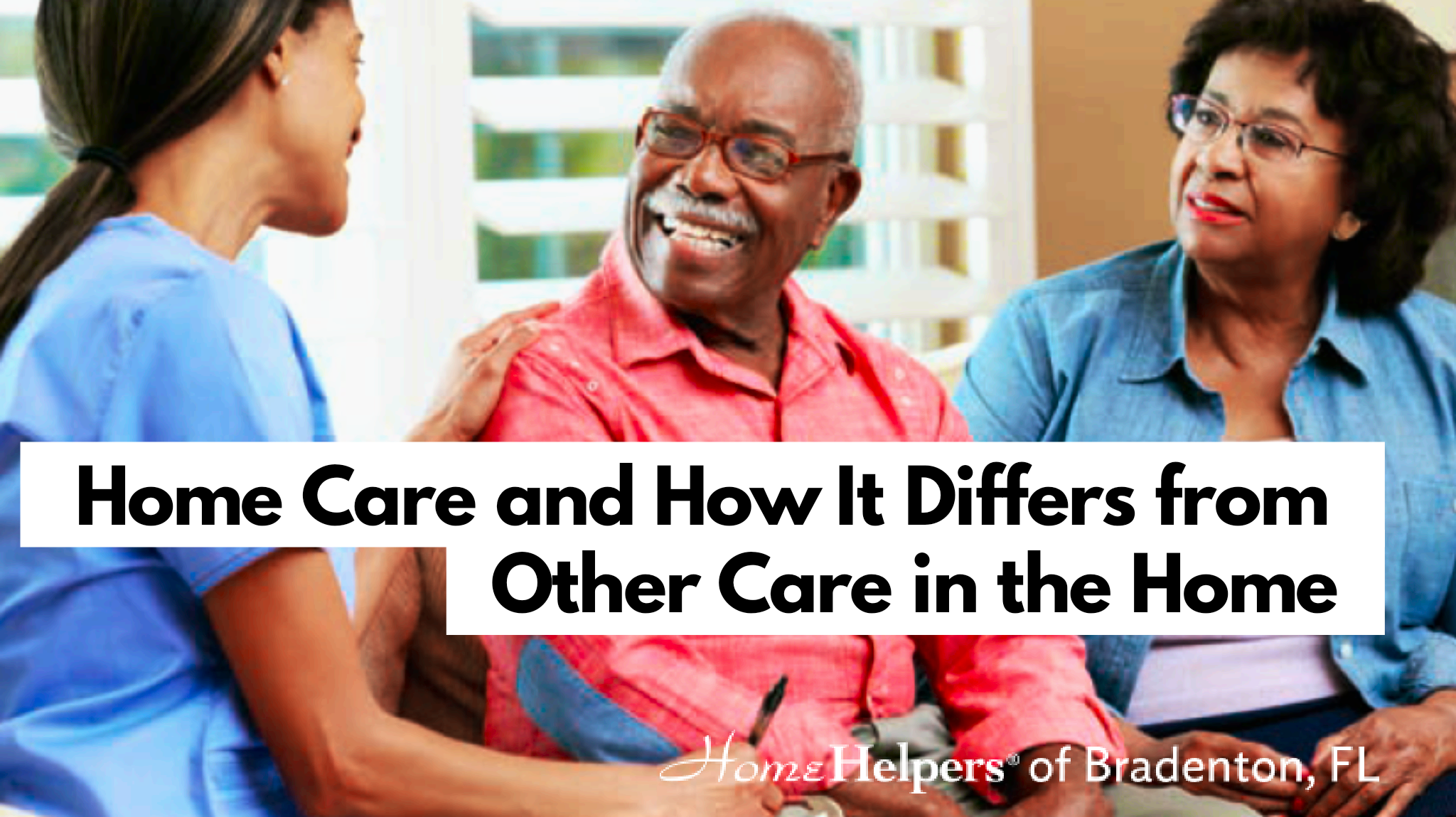What is Home Care | Home Helpers of Bradenton