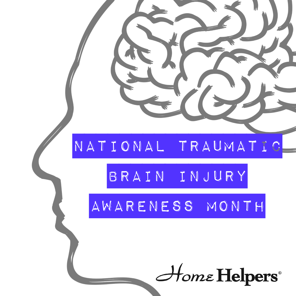 Traumatic Brain Injury Month - Home Helpers - Bradenton FL