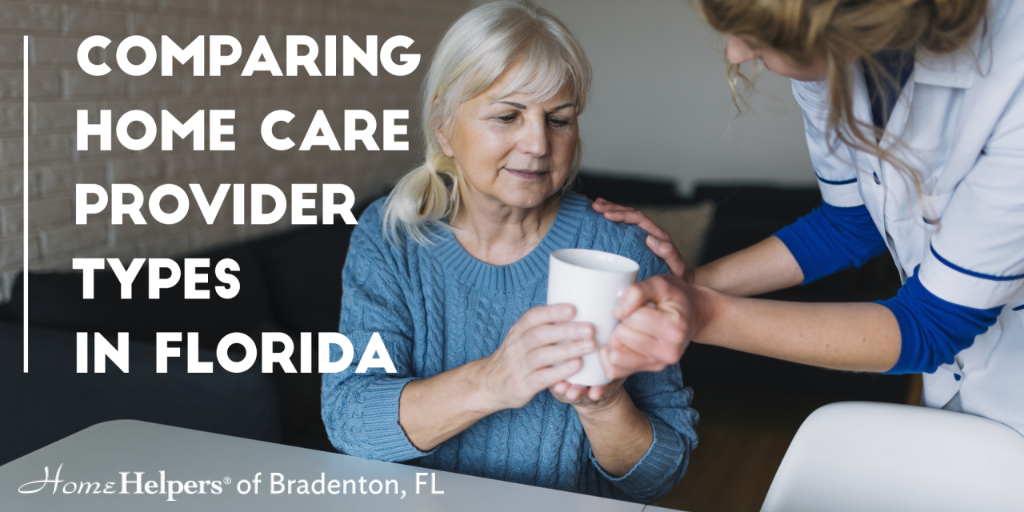 Comparing home care provider types in florida text over image of caregiver handing tea to senior woman